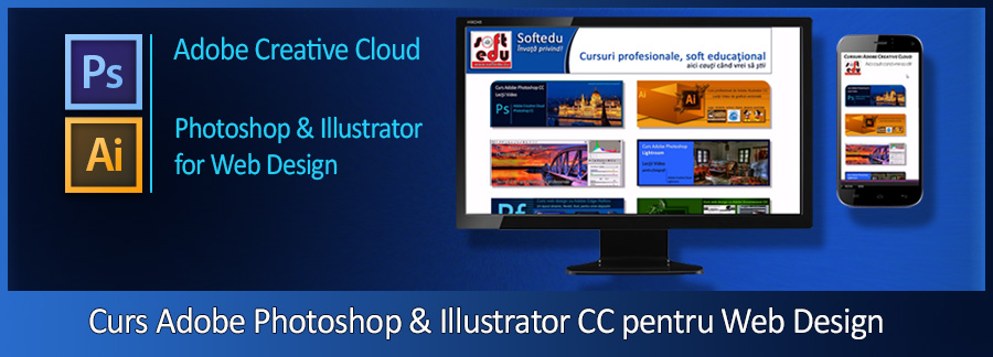 Curs Grafica in web design cu Adobe Photoshop si Adobe Illustrator CC